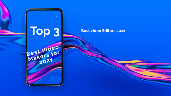 Top 3 Best affordable Video Makers for 2021
